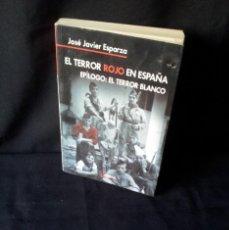Libros de segunda mano: JOSE JAVIER ESPARZA - EL TERROR ROJO EN ESPAÑA - ALTERA 2007. Lote 155190410