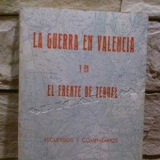 Libros de segunda mano: LA GUERRA EN VALENCIA Y EN EL FRENTE DE TERUEL - GUERRA CIVIL - 1 EDICION - 1978 - CARLOS LLORENS. Lote 155457874