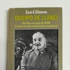 Libros de segunda mano: QUEIPO DE LLANO. SEVILLA, VERANO DE 1936 (CON LAS CHARLAS RADIOFÓNICAS COMPLETAS).- IAN GIBSON. Lote 155692818