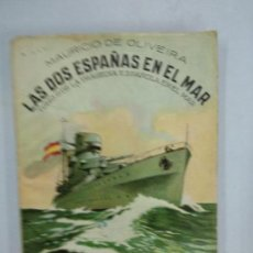 """Libros de segunda mano: LAS DOS ESPAÑAS EN EL MAR. TOMO II DE """"LA TRAGEDIA ESPAÑOLA EN EL MAR"""" - OLIVEIRA, MAURICIO DE. Lote 155698630"""