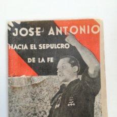 Libros de segunda mano: JOSE ANTONIO HACIA EL SEPULCRO DE LA FE - A. DE VELASCO -ED. CONDOR 1939 // FALANGE PRIMO DE RIVERAR. Lote 156245958