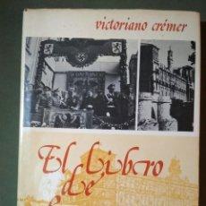 Libros de segunda mano: EL LIBRO DE SAN MARCOS. VICTORIANO CREMER EL CRONISTA DE LEÓN. Lote 156565446