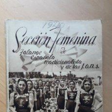 Libros de segunda mano: SECCIÓN FEMENINA DE FALANGE ESPAÑOLA TRADICIONALISTA Y DE LAS JONS 1940. Lote 156625406