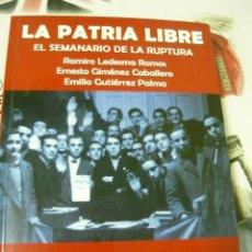 Libros de segunda mano: LA PATRIA LIBRE. INCLUYE TEXTOS COMPLETOS (RAMIRO LEDESMA RAMOS, JONS, FALANGE). Lote 156631498