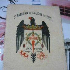 Libros de segunda mano: (3ª) TERCERA BANDERA DE GALICIA DE FALANGE ESPAÑOLA TRADICIONALISTA Y DE LAS JONS (1938). Lote 156632786