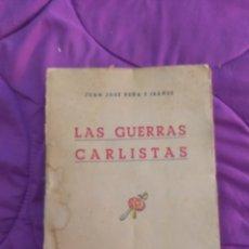 Libros de segunda mano: LAS GUERRAS CARLISTAS DE JUAN JOSÉ PEÑA IBÁÑEZ. Lote 156637542