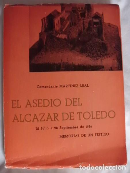 EL ASEDIO DEL ALCAZAR DE TOLEDO MEMORIAS DE UN TESTIGO (Libros de Segunda Mano - Historia - Guerra Civil Española)