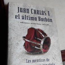 Libros de segunda mano: JUAN CARLOS I, EL ÚLTIMO BORBÓN, DE AMADEO MARTÍNEZ. EXCELENTE ESTADO.. Lote 156659110