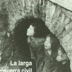 Libros de segunda mano: 'LA LARGA GUERRA CIVIL ESPAÑOLA', DE FRANCISCO J. ROMERO SALVADÓ. EDITORIAL COMARES, GRANADA. NUEVO.. Lote 156668086