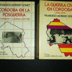 Libros de segunda mano: FRANCISCO MORENO GÓMEZ, LA GUERRA CIVIL EN CORDOBA + CORDOBA EN LA POSGUERRA . Lote 156664786