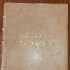 Libros de segunda mano: HISTORIA DE LA CRUZADA ESPAÑOLA VOLUMEN IV EDICIONES ESPAÑOLAS 1941. Lote 156687210