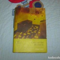 Libros de segunda mano: CHECAS DE MADRID , CESAR VIDAL. Lote 157226402