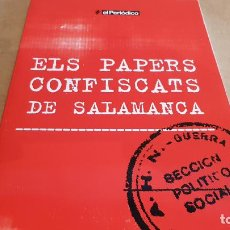 Libros de segunda mano: ELS PAPERS CONFISCATS DE SALAMANCA. ED / SAPIENS PUBLICACIONS / EL PERIÓDICO - 2006. A ESTRENAR.. Lote 157233070