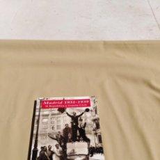 Libros de segunda mano: MADRID 1931-1939. II REPÚBLICA Y GUERRA CIVIL. Lote 157237566