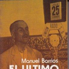 Libros de segunda mano: EL ULTIMO VIRREY,QUEIPO DE LLANO -- MANUEL BARRIOS. Lote 157330034