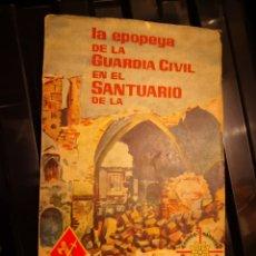 Libros de segunda mano: LA EPOPEYA DE LA GUARDIA CIVIL EN EL SANTUARIO DE LA CABEZA EN SU XXV ANIVERSARIO. Lote 157828016
