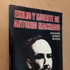 Libros de segunda mano: EXILIO Y MUERTE DE ANTONIO MACHADO. 1ª EDICIÓN 1975.. Lote 158113946