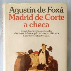 Libros de segunda mano: MADRID DE CORTE A CHECA. AGUSTÍN DE FOXÁ. PRIMERA EDICIÓN.. Lote 158133718