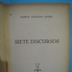 Libros de segunda mano: SIETE DISCURSOS - RAMON SERRANO SUÑER - EDICIONES FE, 1938 (TAPA DURA, MUY BUEN ESTADO). Lote 158142046