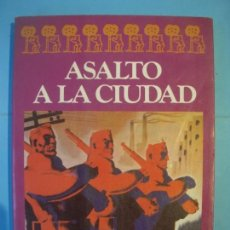 Libros de segunda mano: ASALTO A LA CIUDAD - GREGORIO GALLEGO - EDITORIAL ARGOS VERGARA, 1984, 1ª ED (MUY BUEN ESTADO). Lote 158287130