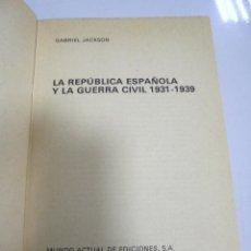 Libros de segunda mano: LA REPUBLICA ESPAÑOLA Y LA GUERRA CIVIL.1931 - 1939. MUNDO ACTUAL DE EDICIONES, BARCELONA 1976. Lote 158498478