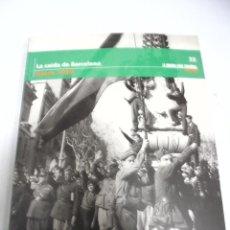 Libros de segunda mano: LA GUERRA CIVIL ESPAÑOLA MES A MES Nº 33. LA CAIDA DE BARCELONA. ENERO 1939. Lote 158508898