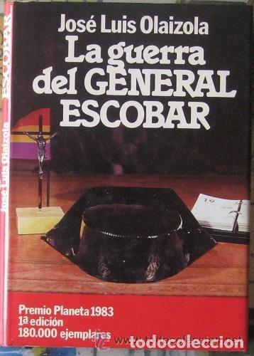 GUERRA CIVIL - GUARDIA CIVIL: LA GUERRA DEL GENERAL ESCOBAR, DE JOSE LUIS OLAIZOLA. 1ª EDICION 1983. (Libros de Segunda Mano - Historia - Guerra Civil Española)