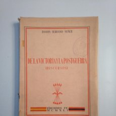 Libros de segunda mano: DE LA VICTORIA Y LA POSTGUERRA. (DISCURSOS) - SERRANO SUÑER, RAMÓN. 1941. TDKLT. Lote 158730194