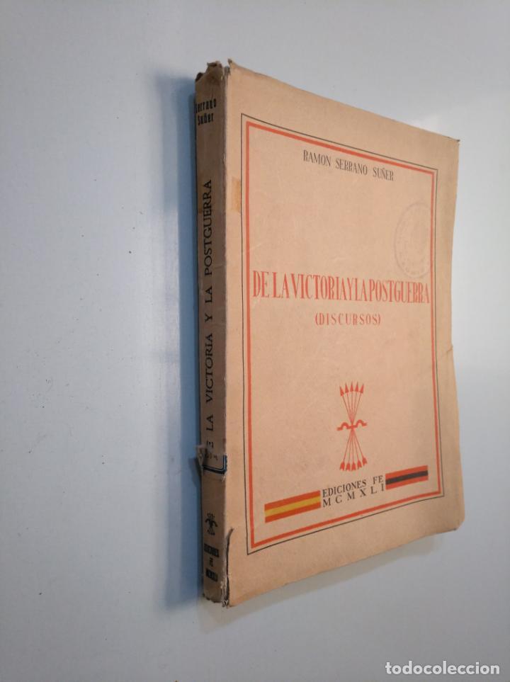 Libros de segunda mano: DE LA VICTORIA Y LA POSTGUERRA. (DISCURSOS) - SERRANO SUÑER, RAMÓN. 1941. TDKLT - Foto 4 - 158730194