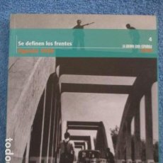 Libros de segunda mano: LA GUERRA CIVIL ESPAÑOLA. AGOSTO 1936. SE DEFINEN LOS FRENTES. Lote 158872058