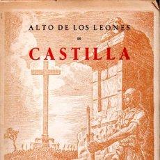 Libros de segunda mano: ALTO DE LOS LEONES DE CASTILLA (1952) TEXTOS DEL DICTADOR Y OTROS FASCISTAS. Lote 159531686