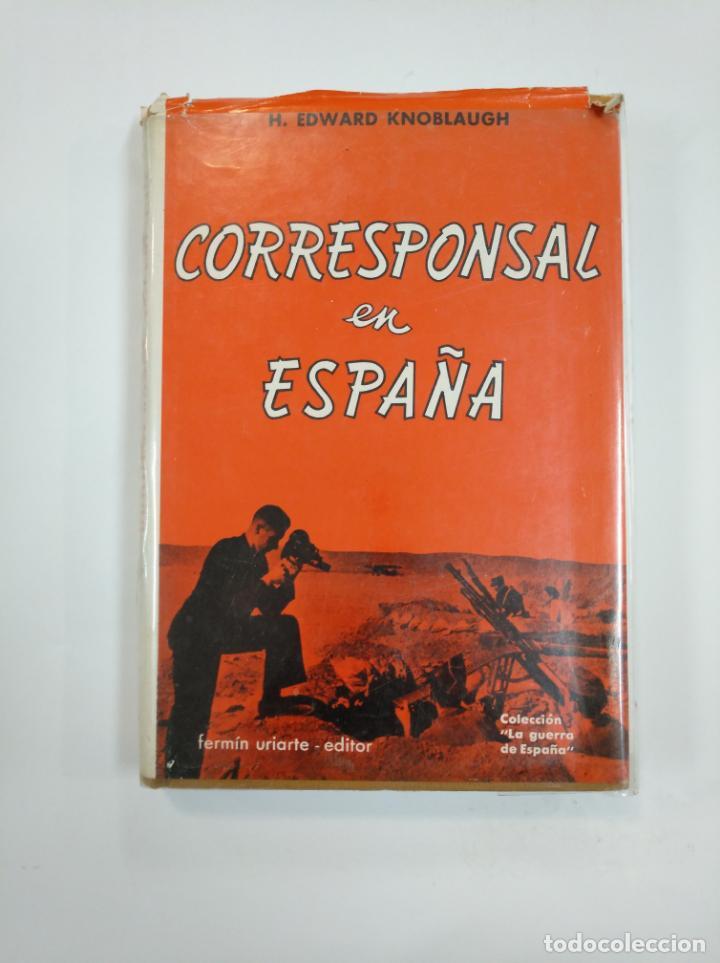 CORRESPONSAL EN ESPAÑA. EDWARD KNOBLAUGH - TDKLT (Libros de Segunda Mano - Historia - Guerra Civil Española)