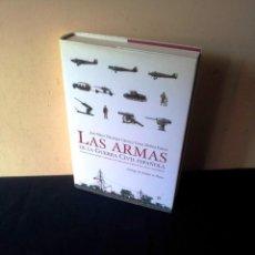 Libros de segunda mano: JOSE MARIA MANRIQUE GARCIA Y LUCAS MOLINA FRANCO - LAS ARMAS DE LA GUERRA CIVIL ESPAÑOLA - 2006. Lote 159795006