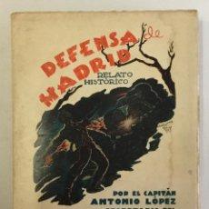 Libros de segunda mano: DEFENSA DE MADRID. RELATO HISTÓRICO. - LÓPEZ FERNÁNDEZ, ANTONIO.. Lote 160383462