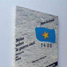Libros de segunda mano: NOTAS SOBRE LA GUERRA CIVIL - ACTUACION DEL POUM / JUAN ANDRADE /EDICIONES LIBERTARIAS 1986 /. Lote 160670870