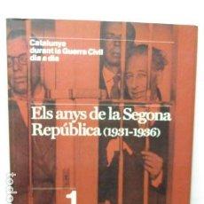 Libros de segunda mano: CATALUNYA DURANT LA GUERRA CIVIL DIA A DIA. ELS ANYS DE LA SEGONA REPÚBLICA (1931-1936) - VOL. 1. Lote 160847550