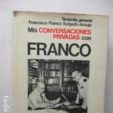 Livros em segunda mão: MIS CONVERSACIONES PRIVADAS CON FRANCO. TENIENTE GENERAL FRANCISCO FRANCO SALGADO-ARUJO. PLANETA.. Lote 160895110