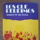 Libros de segunda mano: LOS QUE PERDIMOS (ANGEL Mª DE LERA) PLANETA - CARTONE - BUEN ESTADO. Lote 160995254
