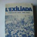 Libros de segunda mano: ARTUR BLADÉ I DESUMVILA - L'EXILIADA. DIETARI DE L'EXILI 1939-1940 (PÒRTIC, MEMÒRIES, 1976).. Lote 161147010