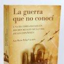 Libros de segunda mano: LA GUERRA QUE NO CONOCÍ - ANA MARÍA PALOP CAYUELA. AYUNTAMIENTO DE MÁLAGA. Lote 161152622
