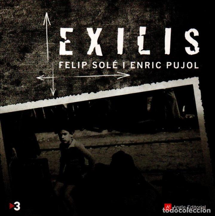 FELIP SOLÉ I ENRIC PUJOL : EXILIS (ANGLE, 2007) (Libros de Segunda Mano - Historia - Guerra Civil Española)