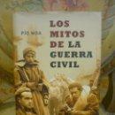 Libros de segunda mano: LOS MITOS DE LA GUERRA CIVIL, DE PIO MOA. ILUSTRADO.. Lote 161449254