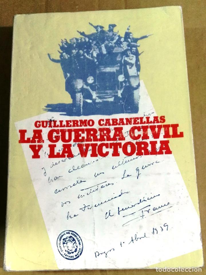 GUILLERMO CABANELLAS, LA GUERRA CIVIL Y LA VICTORIA, TEBAS, MADRID, 1978 (Libros de Segunda Mano - Historia - Guerra Civil Española)