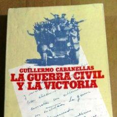 Libros de segunda mano: GUILLERMO CABANELLAS, LA GUERRA CIVIL Y LA VICTORIA, TEBAS, MADRID, 1978. Lote 161549866