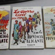 Libros de segunda mano: LA GUERRA CIVIL 1936-1939 EN LA PROVINCIA DE ALICANTE / 3 TOMOS / VICENTE RAMOS / ALICANTE 1972. Lote 161701534