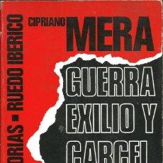 Libros de segunda mano: CIPRIANO MERA -- GUERRA EXILIO Y CÁRCEL DE UN ANARCOSINDICALISTA. RUEDO IBÉRICO. Lote 161869322