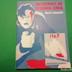 Libros de segunda mano: ANTI-HEROES DE SEGUNDA LINEA. Lote 161952050