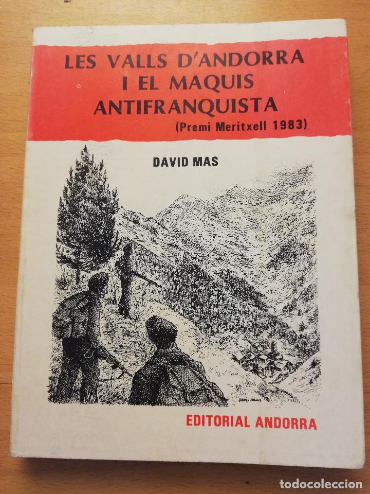 LES VALLS D'ANDORRA I ELS MAQUIS ANTIFRANQUISTA (DAVID MAS) EDITORIAL ANDORRA (Libros de Segunda Mano - Historia - Guerra Civil Española)