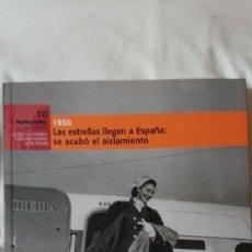 """Libros de segunda mano: """"EL FRANQUISMO AÑO A AÑO"""" LAS ESTRELLAS LLEGAN A ESPAÑA: SE ACABÓ EL AISLAMIENTO. 1950 (TOMO 10). Lote 162676774"""