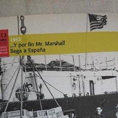 """Libros de segunda mano: COLECCIÓN: """"EL FRANQUISMO AÑO A AÑO"""" 1953 ….Y POR FIN MR. MARSHALL LLEGÓ A ESPAÑA. 1953 (TOMO 13). Lote 162671794"""